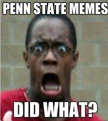 Where Did Memes Come From - penn state memes launches psumemes com state in the real penn