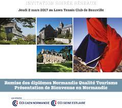 chambre de commerce et d industrie caen nl 2017 03 02 soiree des reseaux et normandie qualité tourisme cci