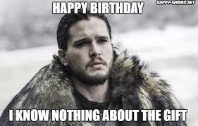John Meme - game of thrones birthday meme wishes happy wishes