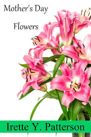 s day flowers s day flowers ebook by irette y patterson 1230000676557