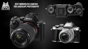 Best Lens For Landscape by Best Mirrorless Cameras For Landscape Photography 2017 Buyer U0027s Guide
