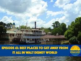 episode 43 best places to get away from it all in wdw part 1