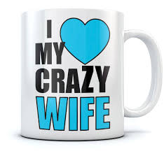 Buy Coffee Mugs by I Love My Crazy Wife Romantic Coffee Mug Special Day Gift From