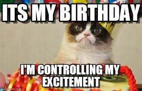 Its My Birthday Meme - its my birthday grumpy cat birthday meme on memegen