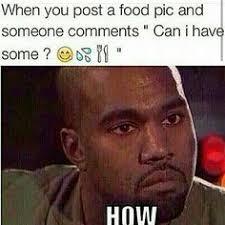 Kanye West Meme - kanye west meme food funny celebrities hahahahaha pinterest