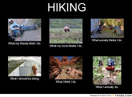 Meme Generator What I Really Do - hiking meme generator what i do now thats funny pinterest