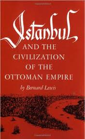 Ottoman Books Istanbul And The Civilization Of The Ottoman Empire By Bernard Lewis