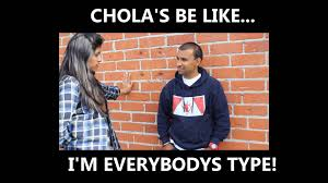 Chola Meme - video meme chola s be like i m everybodys type youtube