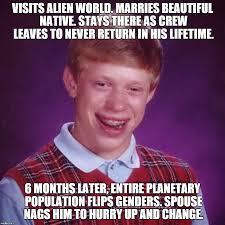 Meme Generator Alien - brian dies by the sword visits alien world marries beautiful