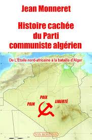 si e parti communiste jean monneret histoire cachée du parti communiste algérien compte