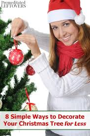 8 simple ways to decorate your christmas tree for less