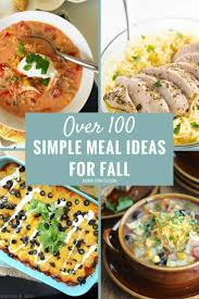 100 pics solution cuisine the list of simple dinner ideas for fall 100 meal