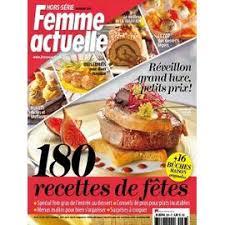 femmes actuelles cuisine femme actuelle hors série cuisine 33 180 recettes de fêtes grand