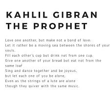 wedding quotes kahlil gibran kahlil gibran gkgibran