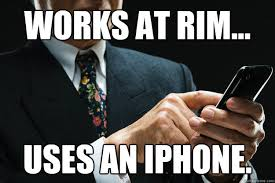 Funny Iphone Memes - works at rim uses an iphone blackberry meme quickmeme