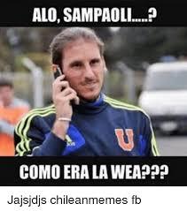 Chilean Memes - alo saoli como era lawea jajsjdjs chileanmemes fb chilean meme