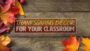 thanksgiving décor for your classroom