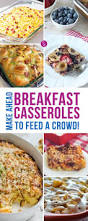 do ahead thanksgiving these make ahead breakfast casserole recipes for a crowd are the