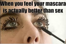 Mascara Meme - better than sex mascara meme better than sex mascara meme