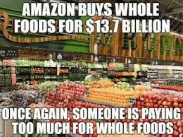 Whole Foods Meme - what s whole foods acquisition could mean for the internet spy