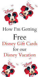 vacation gift cards how i m getting free disney gift cards for our disney vacation