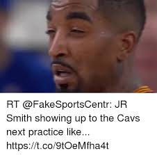 Jr Smith Meme - rt jr smith showing up to the cavs next practice like