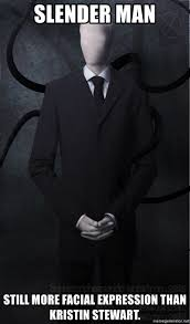 Slender Meme - slender man still more facial expression than kristin stewart