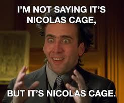M Night Shyamalan Meme - i m not saying it s nicolas cage onetruegod