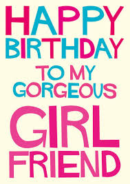 happy birthday to my gorgeous girlfriend funny birthday card