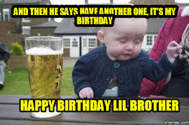 Best Funny Birthday Memes - birthday memes for your crazy brother funny bday images for bro