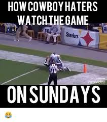 Cowboy Haters Meme - how cowboy haters watchihe game fox nfl 3 12 12 steelers video on