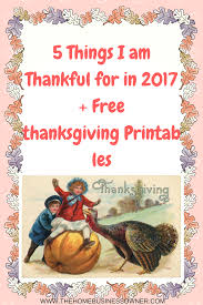 5 things iam thankful for in 2017 free thanksgiving printable thbo