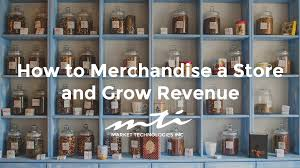 merchandise display case how to merchandise a store and grow revenue market technologies inc