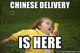 Chinese Meme Generator - chinese delivery is here chubby bubbles gurl meme generator