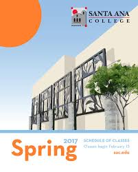 santa ana college spring 2017 schedule of classes by santa ana