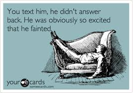 Flirty Memes For Him - you text him he didn t answer back he was obviously so excited
