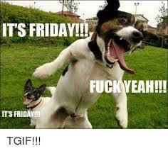 Fuck Yeah Memes - 25 best memes about fuck yeah its friday fuck yeah its friday