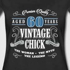 birthday gift 60 year birthday gift 60 years birthday vintage t shirt spreadshirt