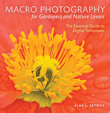 Photography Lovers Amazon Com Macro Photography For Gardeners And Nature Lovers The