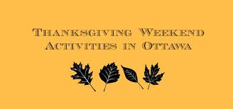 activities for in ottawa thanksgiving weekend 2014 a