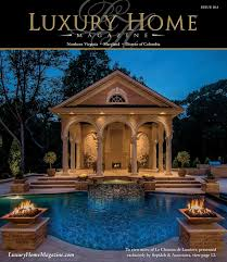 home and design magazine rockville md luxury home magazine washington dc issue 8 3 by luxury home