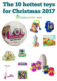 the 10 toys for the 2017 holidays babycenter