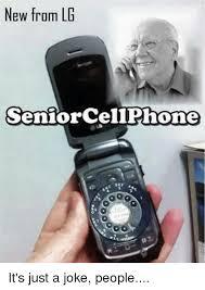 Cellphone Meme - new from lg senior cellphone it s just a joke people meme on me me