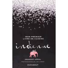 livre de cuisine fnac mon premier livre de cuisine indienne broché amandip uppal