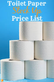 toilet paper stock up price list when to use toilet paper
