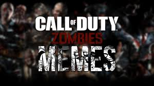 Playing Cod Text Memes Com - the best call of duty zombies memes youtube