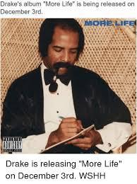 Drake New Album Meme - drake s album more life is being released on december 3rd advisory
