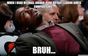 Kobe Lebron Jordan Meme - i hear michael jordan kobe bryant lebron james comparisons