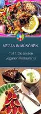 Esszimmer Thai Restaurant Stuttgart Die Besten 25 Vegetarisches Restaurant München Ideen Auf