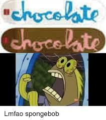 Chocolate Meme Spongebob - chocolate lmfao spongebob spongebob meme on esmemes com